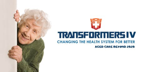 Transformers IV - Aged Care Beyond 2020 tickets