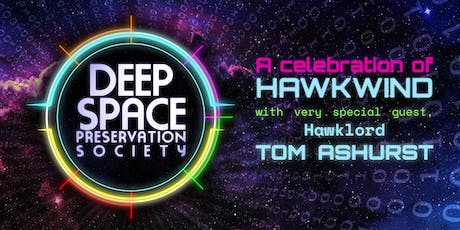 Deep Space Preservation Society with Tom Ashurst tickets