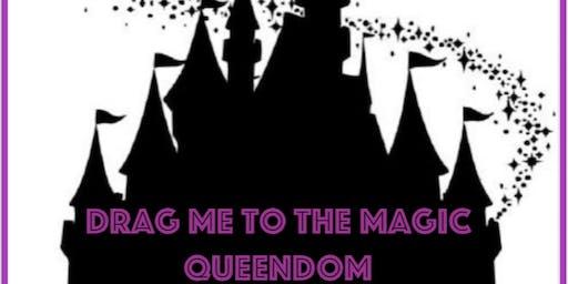Drag Me to the Magic Queendom