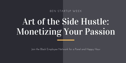 Art of the Side Hustle: Monetizing Your Passion Panel/Happy Hour