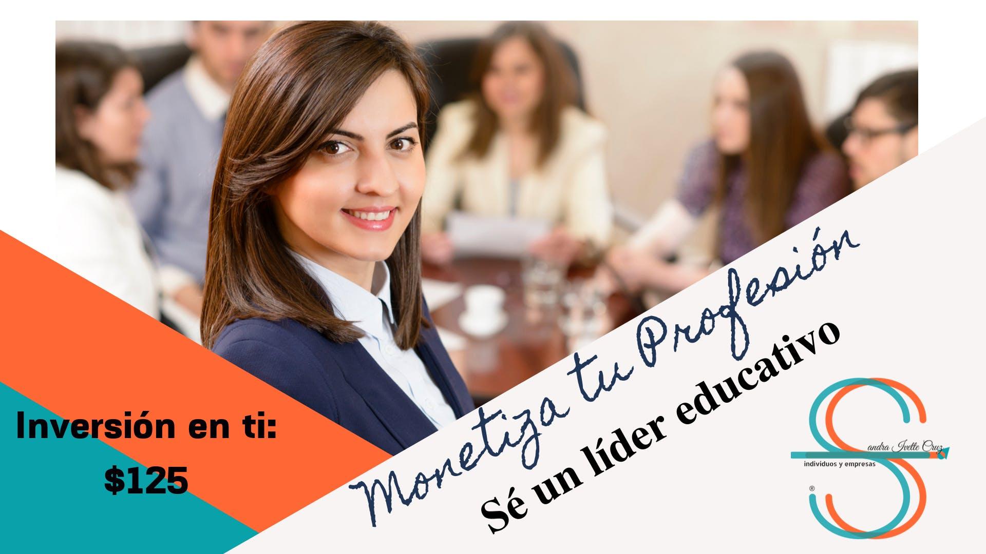 Monetiza tu profesión: sé un líder educativo