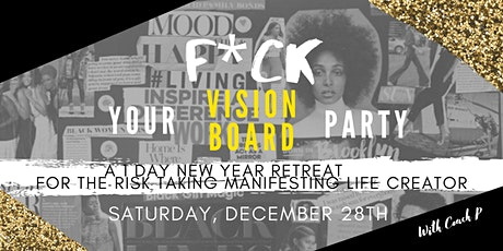 F Your Vision Board Party - 1 Day New Year Retreat tickets
