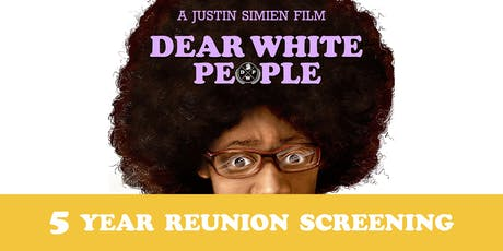 Dear White People: 5 Year Reunion Screening tickets