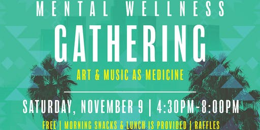 Mental Wellness Gathering- Art & Music as Medicine