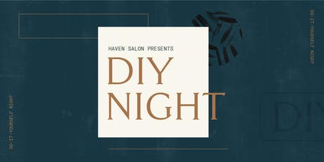 DIY Night by Haven Salon tickets