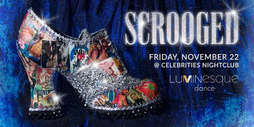 Scrooged - Presented by Luminesque Dance at Celebrities Nightclub