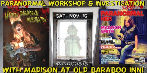 PARANORMAL WORKSHOP & INVESTIGATION with SPECIAL GUEST MADISON SMITH