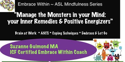 Manage the Monsters in your Mind: your Inner Remedies & Positive Energizers