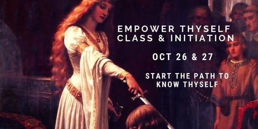 Empower Thyself Class & Initiation