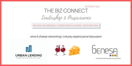 The Biz Connect | Leadership & Perseverance - Wine & Cheese Networking tickets