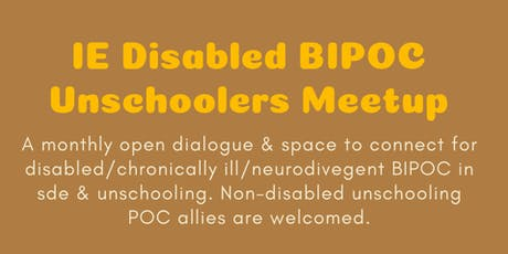 IE Disabled BIPOC Unschoolers Meetup tickets