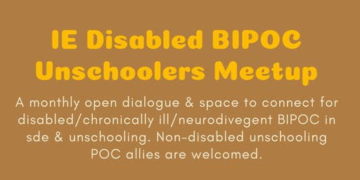 IE Disabled BIPOC Unschoolers Meetup