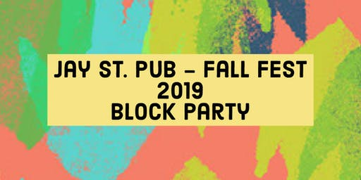 Jay St. Pub - Fall Fest Block Party 2019