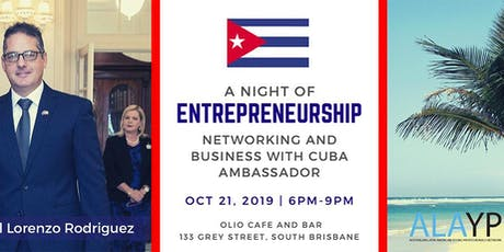 A Night of Entrepreneurship - Networking with Cuba's Ambassador tickets
