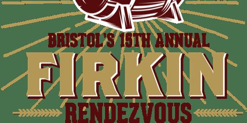 Bristol's 15th Annual Firkin Rendezvous