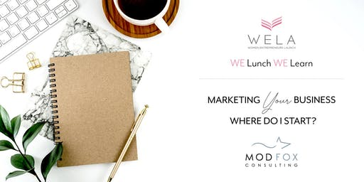 WE Lunch WE Learn: Marketing Your Business – Where Do I Start?