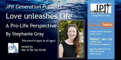 Love Unleashes Life by Stephanie Gray at Star of the Sea Parish tickets