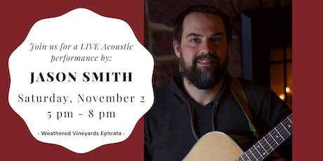 Jason Smith LIVE at Weathered Vineyards Ephrata tickets