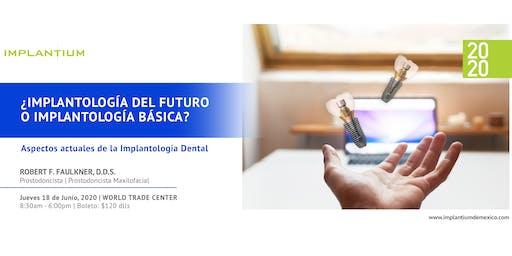 """Conferencia 2020 """"¿Implantología del futuro o implantología básica?"""""""