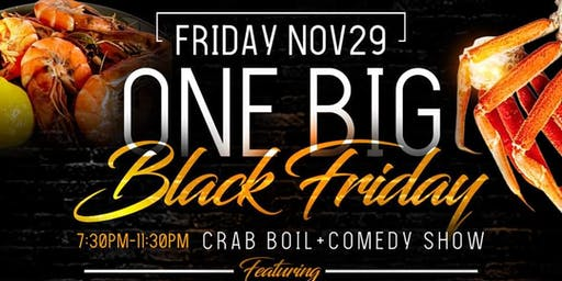One Big Black Friday Crab Boil & Comedy Show (All You Can Eat Seafood)
