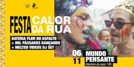 06/11 - FESTA CALOR DA RUA NO MUNDO PENSANTE ingressos