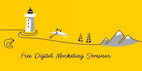 Free Digital Marketing Seminar: Create & Supercharge Your Digital Strategy tickets