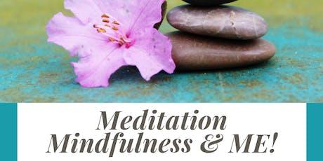 Meditation, Mindfulness and ME! tickets