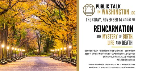 """Public Talk in DC - """"Reincarnation - The Mystery of Birth, Life and Death"""" tickets"""