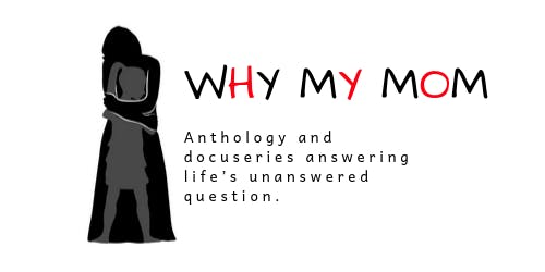 WHY MY MOM ANTHOLOGY AND DOCUSERIES SPONSORSHIP DECK