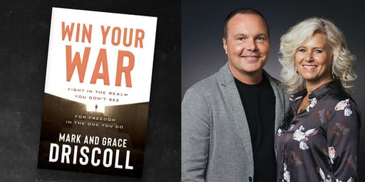 Win Your War with Pastor Mark & Grace Driscoll