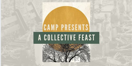 CAMP presents A COLLECTIVE FEAST