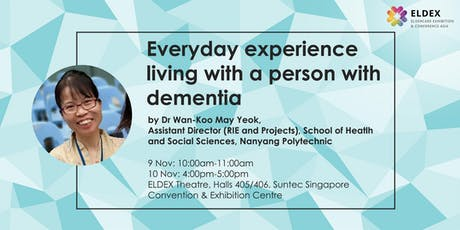 Everyday experience living with a person with dementia (ELDEX Asia 2019) tickets