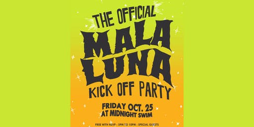 Mala Luna Kickoff Party