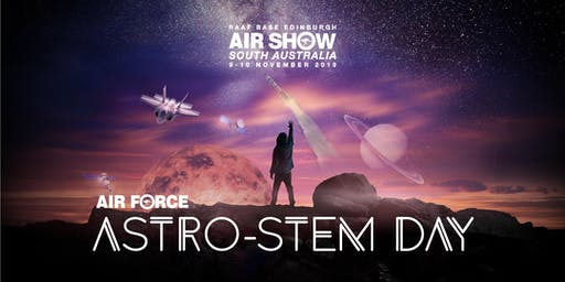 RAAF Edinburgh AstroSTEM Day - Session 3 (1pm to 4 pm)