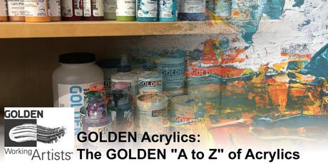 """GOLDEN Acrylics: The GOLDEN """"A to Z"""" of Acrylics tickets"""