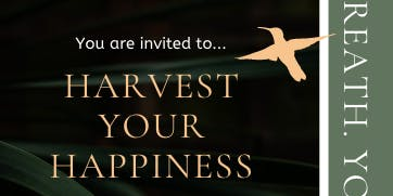 Harvest your Happiness