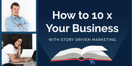 How to 10 X Your Business with Story Driven Marketing tickets