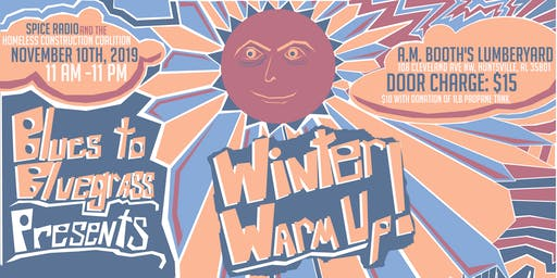 The Winter Warmup! A full day of music benefiting Huntsville's Homeless