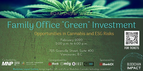 "Roadshow Week: Family Office ""Green"" Investment - Opportunities in Cannabis and ESG Risks tickets"