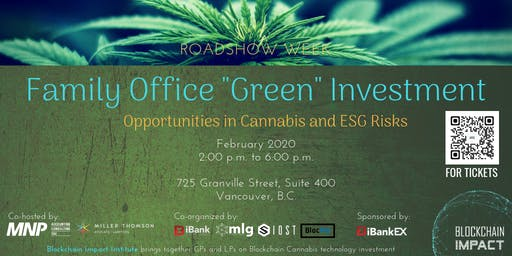 "Roadshow Week: Family Office ""Green"" Investment - Opportunities in Cannabis and ESG Risks"