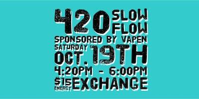 420 Slow Flow