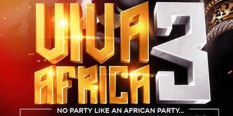 VIVA AFRICA 3 . NO PARTY LIKE AN AFRICAN PARTY tickets