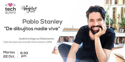 """Pablo Stanley - Conferencia: """"De dibujitos nadie vive"""""""