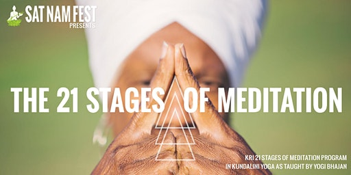 21 Stages of Meditation at Sat Nam Fest Malibu Canyon, May 4-9, 2020