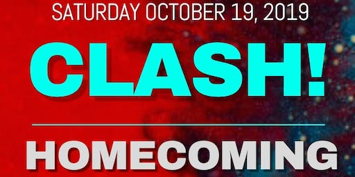 CLASH! | HOMECOMING Edition | SATURDAY Oct. 19