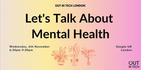 Out in Tech London | Let's Talk About Mental Health tickets