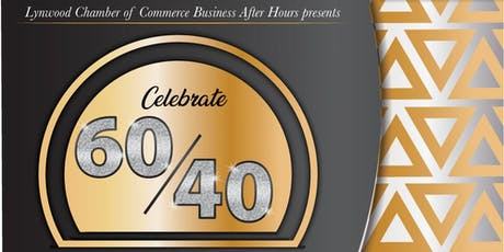 Celebrate 60/40 with the Lynwood Chamber of Commerce tickets