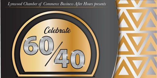 Celebrate 60/40 with the Lynwood Chamber of Commerce
