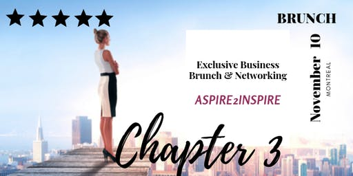 ASPIRE 2 INSPIRE Exclusive Business and Brunch Networking : Chapter III