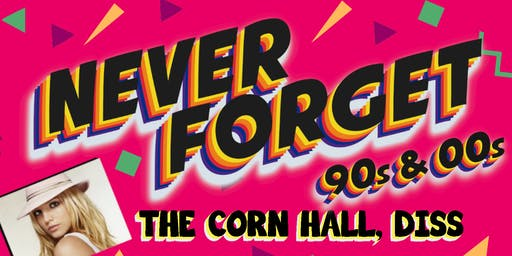 Never Forget - Relive the 90s & 00s - SPRING PARTY